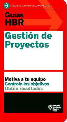 GESTIÓN DE PROYECTOS (GUIAS HBR)