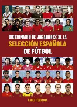 DICCIONARIO DE JUGADORES DE LA SELECCIÓN ESPAÑOLA DE FÚTBOL