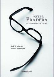 JAVIER PRADERA: ITINERARIO DE UN EDITOR