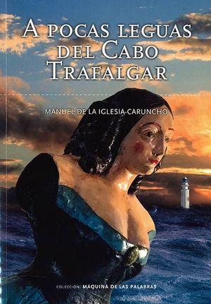 A POCAS LEGUAS DEL CABO TRAFALGAR