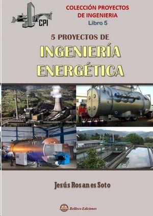 5 PROYECTOS INGENBIERIA ENERGETICA