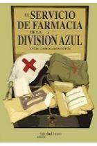 EL SERVICIO DE FARMACIA DE LA DIVISIÓN AZUL. VOL.III