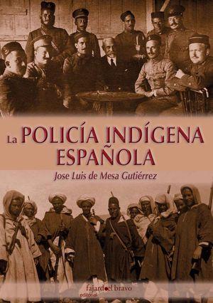 LA POLICIA INDIGENA ESPAÑOLA