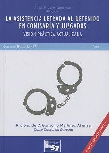 LA ASISTENCIA LETRADA AL DETENIDO EN COMISARIA Y JUZGADOS