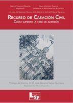 RECURSO DE CASACION CIVIL. COMO SUPERAR LA FASE DE ADMISION