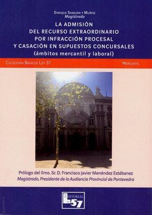 LA ADMISION DEL RECURSO EXTRAORDINARIO POR INFRACCION PROCESAL Y CASACIONEN SUPUESTOS CONCURSALES