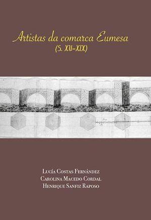 ARTISTAS DA COMARCA EUMESA (SIGLOS XV-XIX)