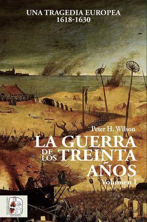 LA GUERRA DE LOS TREINTA AÑOS. VOLUMEN I