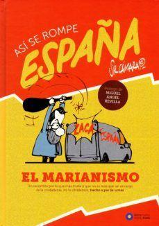 ASI SE ROMPE ESPAÑA-EL MARIANISMO
