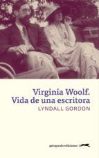 VIRGINIA WOOLF: VIDA DE UNA ESCRITORA