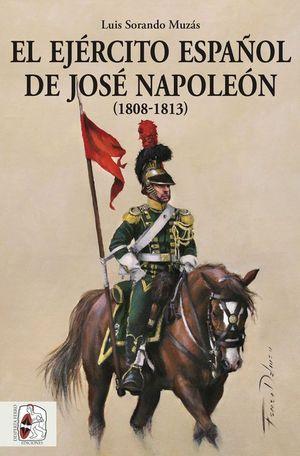 EL EJERCITO ESPAÑOL DE JOSE NAPOLEON (1808-1813)
