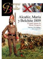 GUERREROS Y BATALLAS 118: ALCAÑIZ, MARIA Y BELCHITE 1809