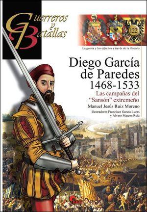 GUERREROS Y BATALLAS 122. DIEGO GARCÍA DE PAREDES 1486-1533