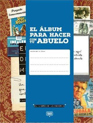 EL LIBRO DE LA MEMORIA. EL ALBUM PARA HACER CON TU ABUELO