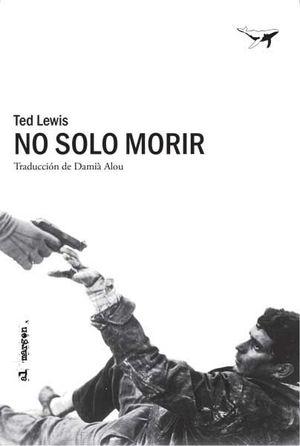 NO SOLO MORIR