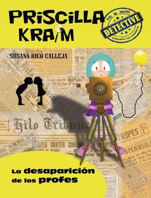 PRISCILLA KRAIM 8: LA DESAPARICION DE LOS PROFES
