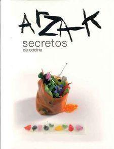 ARZAK. SECRETOS DE LA COCINA