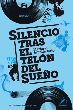 SILENCIO TRAS EL TELON DEL SUEÑO