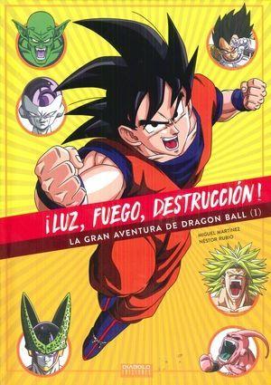 LUZ, FUEGO, DESTRUCCION! LA GRAN AVENTURA DE DRAGON BALL (I)