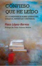 CONFIESO QUE HE LEIDO: 101 COMENTARIOS SOBRE LITERATURA