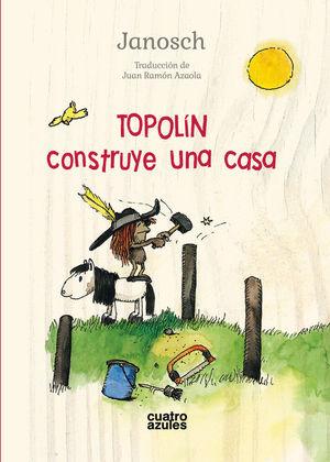 TOPOLÍN CONSTRUYE UNA CASA