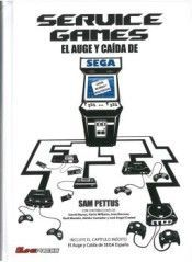 SERVICE GAMES. EL AUGE Y CAIDA DE SEGA