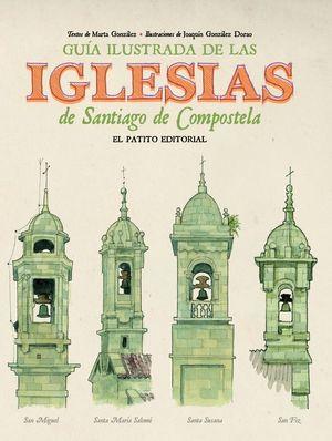 GUÍA ILUSTRADA DE LAS IGLESIAS DE SANTIAGO DE COMPOSTELA