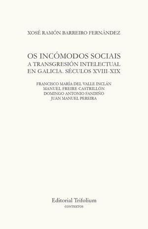 OS INCOMODOS SOCIAIS. A TRANSGRESION INTELECTUAL EN GALICIA SECULOS XVII-XIX