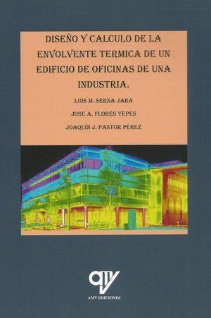 DISEÑO Y CÁLCULO DE LA ENVOLVENTE TÉRMICA DE UN EDIFICIO DE OFICINAS DE UNA INDUSTRIA