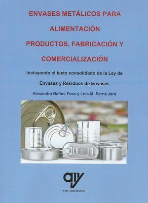 ENVASES METÁLICOS PARA ALIMENTACIÓN. PRODUCTOS, FABRICACIÓN Y COMERCIALIZACIÓN