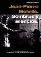 JEAN-PIERRE MELVILLE. SOMBRAS Y SILENCIOS