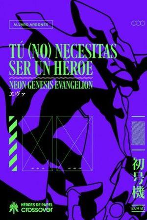 TU (NO) NECESITAS SER UN HEROE