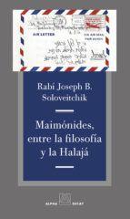 MAIMONIDES, ENTRE LA FILOSOFIA Y LA HALAJÁ