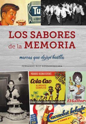 LOS SABORES DE LA MEMORIA. MARCAS QUE DEJAN HUELLA