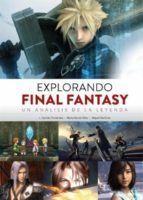 EXPLORANDO FINAL FANTASY. UN ANALISIS DE LA LEYENDA