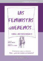 LAS FEMINISTAS QUEREMOS...