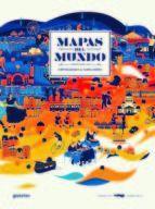 MAPAS DEL MUNDO IMAGINADOS POR ILUSTRADORES Y NARRADORES