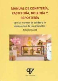 MANUAL DE CONFITERÍA, PASTELERÍA, BOLLERÍA Y REPOSTERÍA