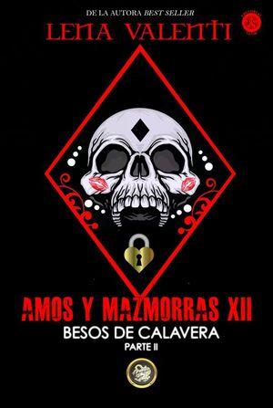AMOS Y MAZMORRAS XII: BESOS DE CALAVERA II