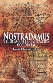 NOSTRADAMUS Y EL OCASO DE LA CIVILIZACION OCCIDENTAL