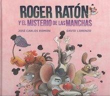 ROGER RATÓN Y EL MISTERIO DE LAS MANCHAS