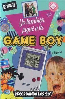 YO TAMBIEN JUGUE A LA GAMEBOY