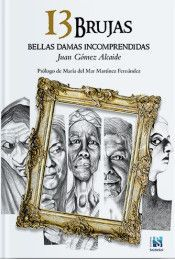 13 BRUJAS: BELLAS DAMAS INCOMPRENDIDAS