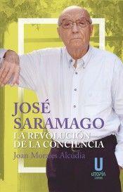 JOSE SARAMAGO. LA REVOLUCION DE LA CONCIENCIA