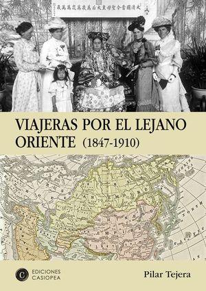 VIAJERAS POR EL LEJANO ORIENTE (1847-1910)