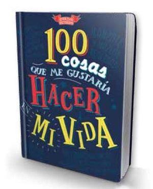 100 COSAS QUE ME GUSTARÍA HACER EN MI VIDA