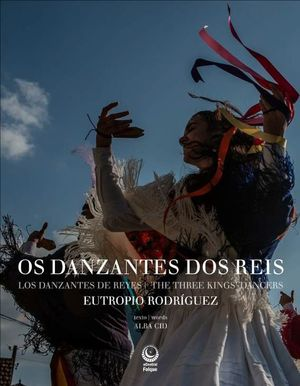 OS DANZANTES DOS REIS/LOS DANZANTES DE REYES/THE THREE KINGS
