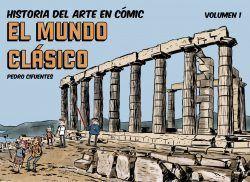 HISTORIA DEL ARTE EN CÓMIC. VOLUMEN 1: EL MUNDO CLÁSICO