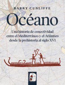 OCEANO. UNA HISTORIA DE CONECTIVIDAD ENTRE EL MEDITERRANEO Y EL ATLANTICO
