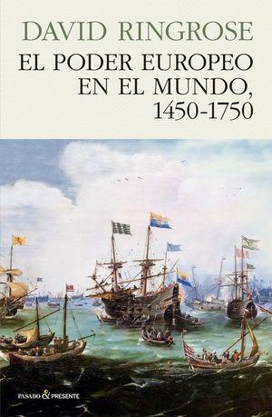 EL PODER EUROPEO EN EL MUNDO, 1450-1750